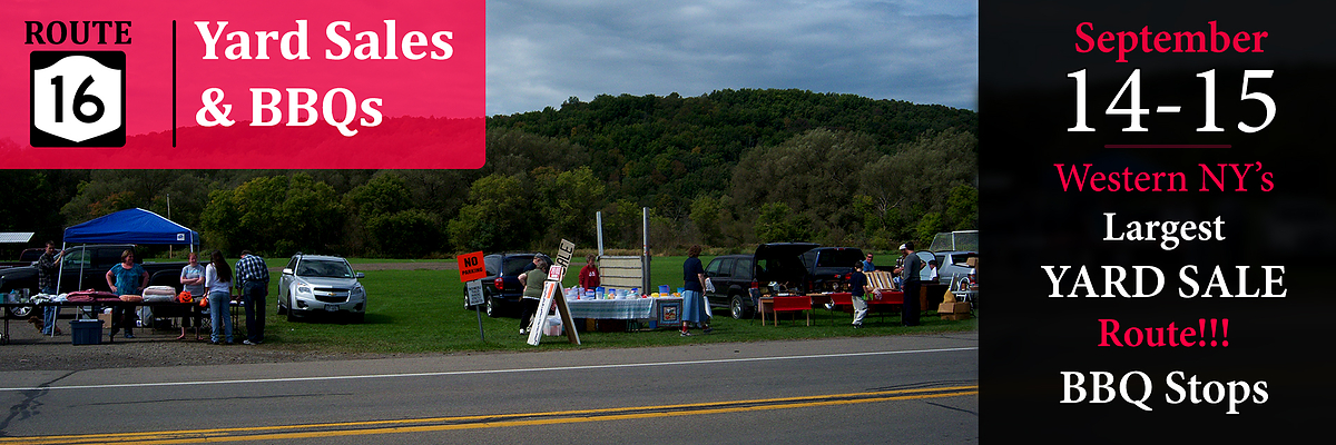 Route 16 Yard Sales & BBQs. Western New York's largest YARD SALE Route!!! BBQ stops from Sept. 14-15, 2019 from 9AM-5PM