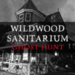 Ghost Hunt at the Wildwood Sanitarium in Salamanca