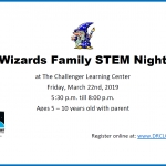 Wizard STEM Family Night Flyer at the Challenger Learning Center