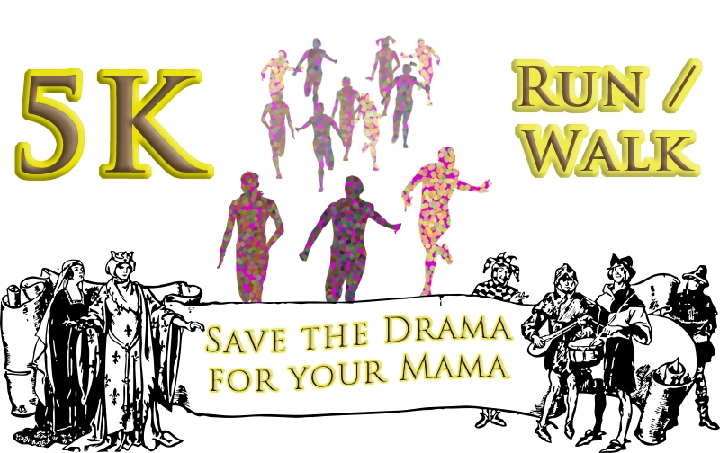 "5K Run / Walk ""Save the Drama for your Mama"""