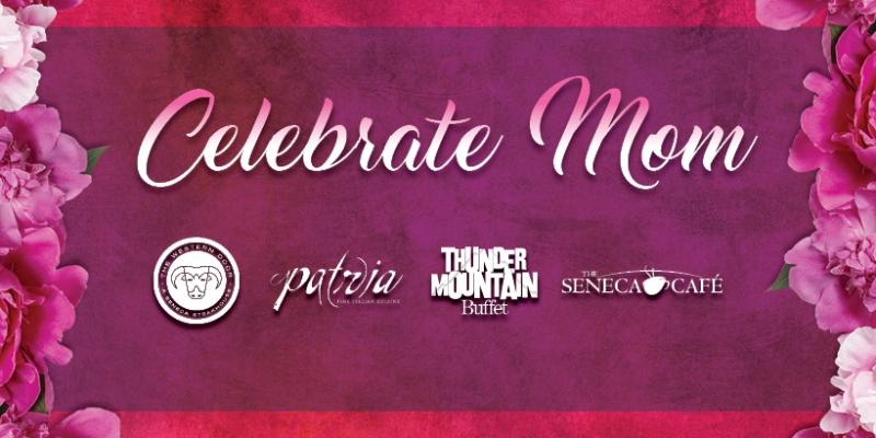 Mom's Day Celebrations at the Seneca Allegany Resort