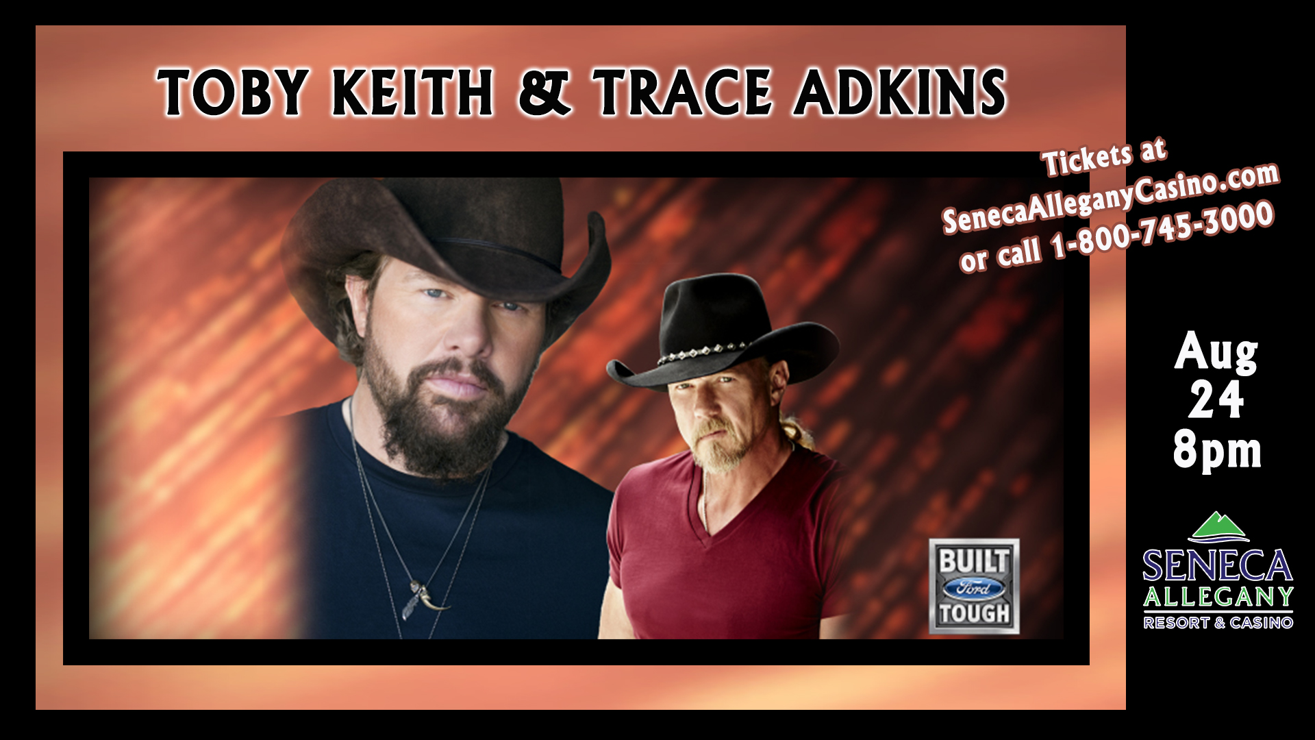 Toby Keith and Trace Adkins at the Seneca Allegany Resort and Casino