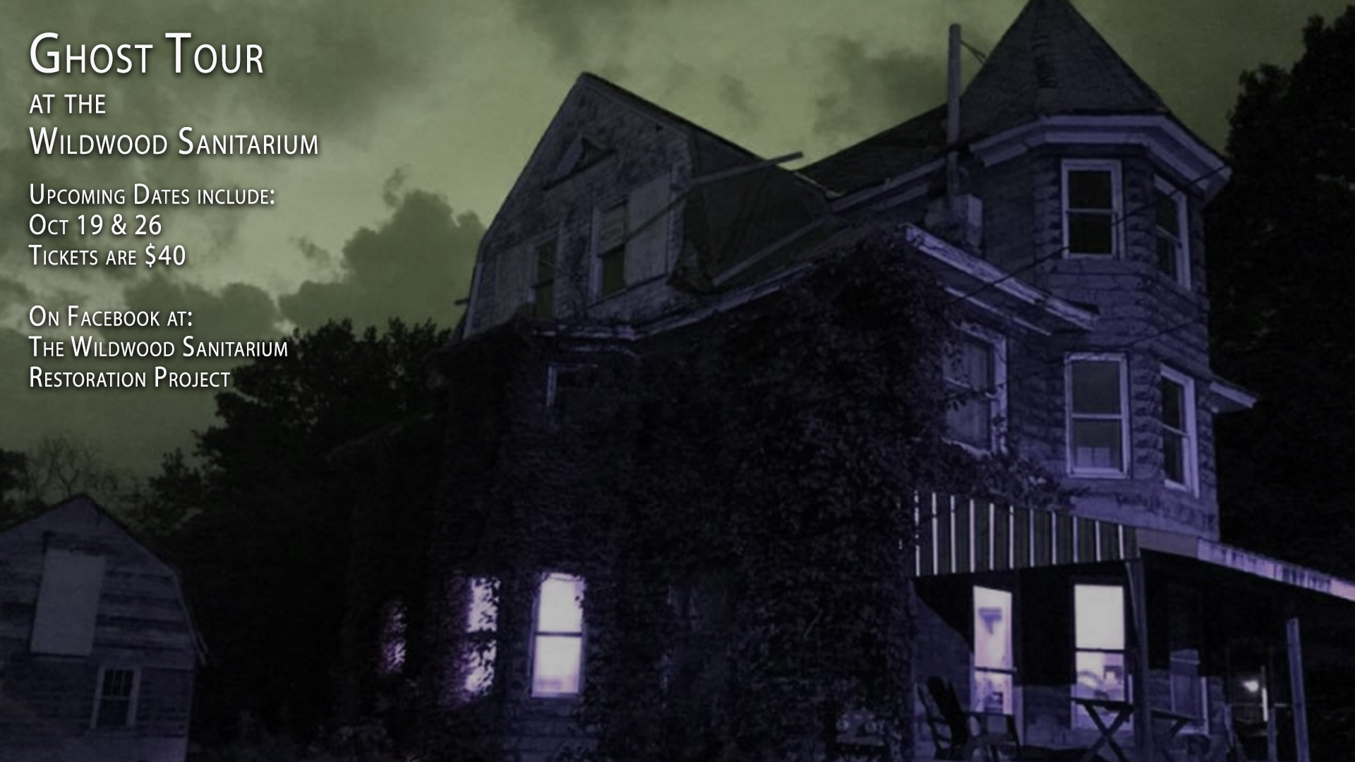 Halloween Ghost Tour Dates of the Wildwood Sanitarium