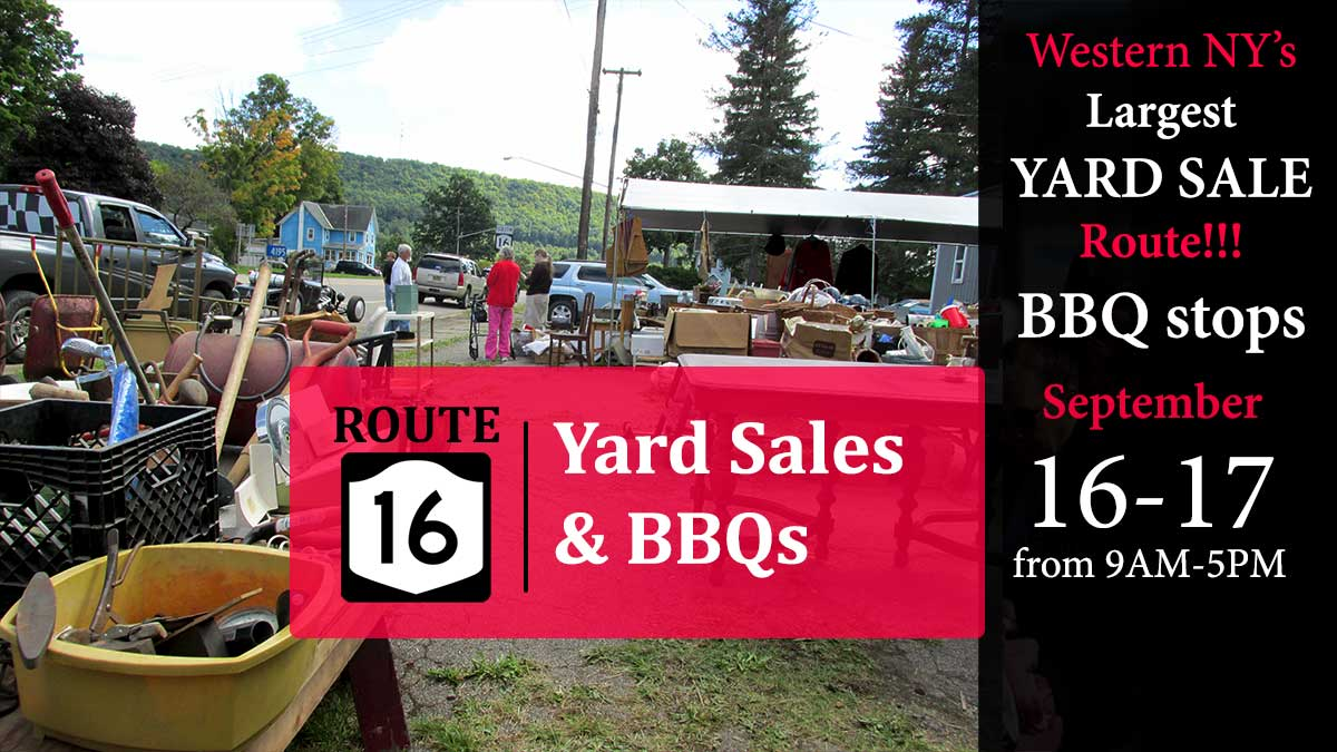 Route 16 Yard Sales & BBQs. Western New York's largest YARD SALE Route!!! BBQ stops from Sept. 16-17 from 9AM-5PM